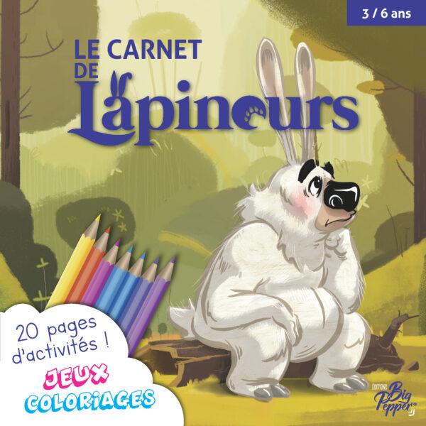 carnet de lapinours Cahier Carnet d'activité coloriage jeux Couverture Lapinours Alexandre Gros Atelier Le Yak Éditions Big Pepper Carnet d'Activités