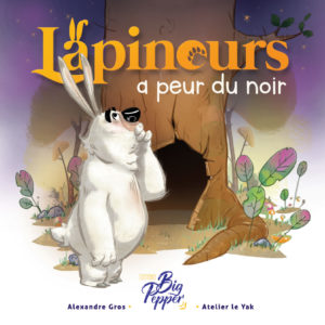 Livre Couverture Lapinours a peur du noir Alexandre Gros Atelier Le Yak Éditions Big Pepper