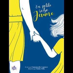 en petite robe jaune emmanuelle lepoivre fanny vella éditions big pepper BD bande dessinée