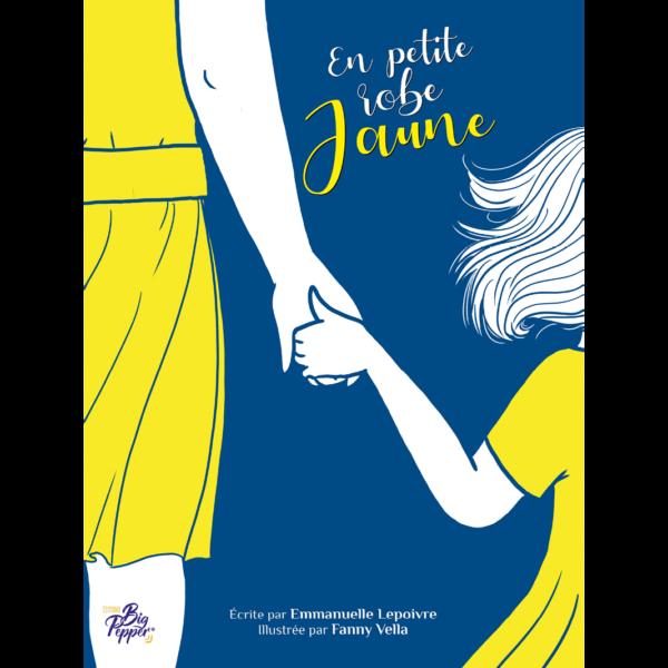 en petite robe jaune emmanuelle lepoivre fanny vella éditions big pepper couverture bande dessinée BD