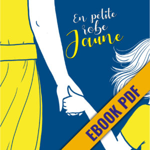 en petite robe jaune emmanuelle lepoivre fanny vella éditions big pepper couverture bande dessinée BD e-book ebook