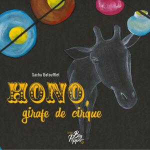hono girafe de cirque les contes de sacha batoufflet éditions big pepper