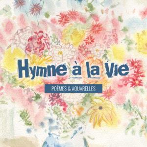hymne a la vie bettie chiron poèmes aquarelle livre éditions big pepper couverture