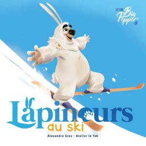 Livre Couverture Lapinours au ski Alexandre Gros Atelier Le Yak Éditions Big Pepper