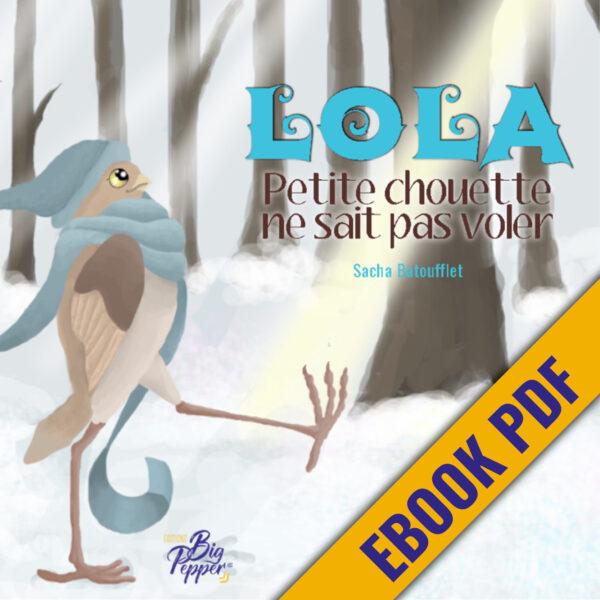 LOLA petite chouette ne sait pas voler Sacha Batoufflet éditions big pepper version ebbok e-book pdf