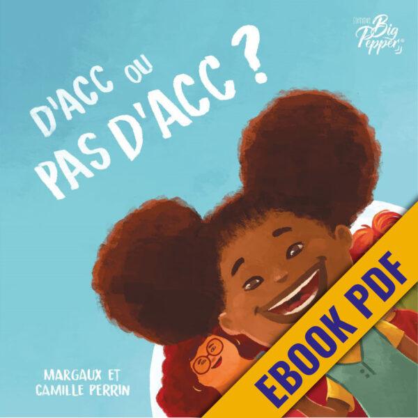 D'acc ou pas d'acc margaux perrin camille perrin éditions big pepper livre enfant tout-petits e-book PDF