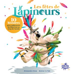 Couverture les fetes de lapinours alexandre gros atelier le yak éditions big pepper livre enfants