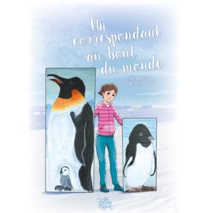 Un correspondant au bout du monde couverture album jeunesse antarctique livre enfant céline aguettaz julien gallot éditions big pepper